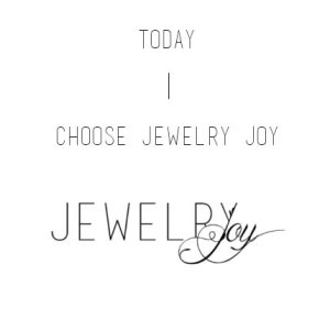 1. Today I choose Jewelry Joy - GEPLAATST